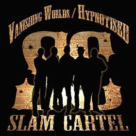 Vanishing Worlds / Hypnotised by Slam Cartel